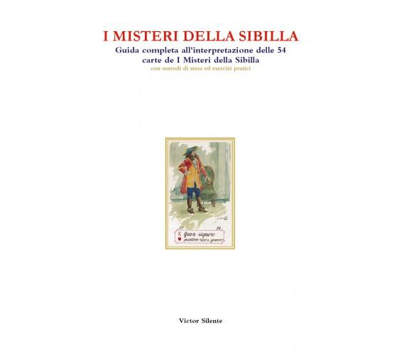 I misteri della Sibilla. Guida completa all'interpretazione delle 54 carte de I