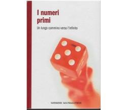 I numeri primi - Mondo matematico di A.a.v.v.,  2021,  Rba