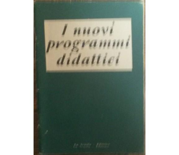 I nuovi programmi didattici - AA.VV.  - La Scuola,1957 - R