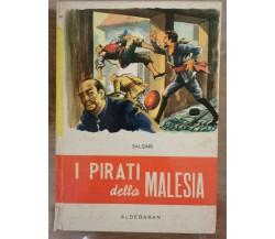 I pirati della malesia - E. Salgari - Aldebaran - 1970 - AR