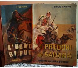 I predoni del Sahara e L'uomo di fuoco di Salgari, Emilio,  1952,  Vallardi-F