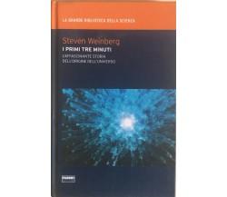 I primi tre minuti di Steven Weinberg, 2009, Fabbri editori