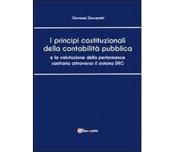 I principi costituzionali della contabilità,  di Giovanni Zuccaretti,  2013