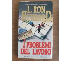I problemi del lavoro - L.R. Hubbard - New Era - 1992 - AR