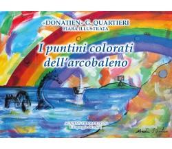 I puntini colorati dell'arcobaleno - Giuseppe Quartieri,  2019,  Youcanprint
