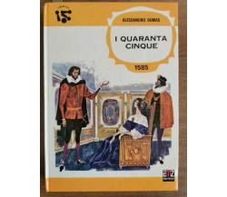 I quarantacinque - A. Dumas - AMZ edizioni - 1971 - AR