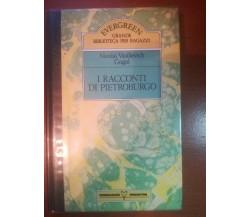 I racconti di pietroburgo - N. V. Gogol - Mondadori DeAgostini - 1989 - M