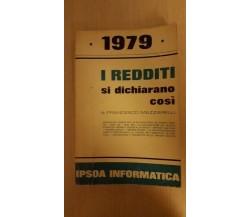 I redditi si dichiarano così - IPSOA INFORMATICA 1979
