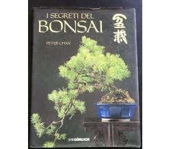 I segreti del bonsai - Peter Chan,  1988,  Istituto Geografico De Agostini - P