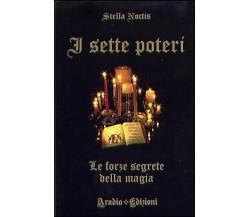 I sette poteri. Le forze segrete della magia - Stella Noctis - Aradia edizioni