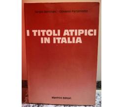 I titoli atipici in Italia di Bortolani ,parlamento,  1985,  Manfrini - F