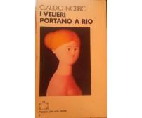 I velieri portano a Rio-Claudio Nobbio,1983,Editoriale Sette - S