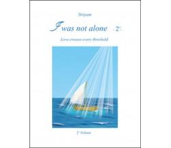 I was not alone Vol.2 di Sriyam,  2016,  Youcanprint