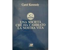ICI, una società che ha cambiato la nostra vita  di Carol Kennedy,  1988 - ER