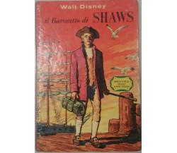 IL BARONETTO DI SHAWS - WALT DISNEY - MONDADORI - 1962 - M