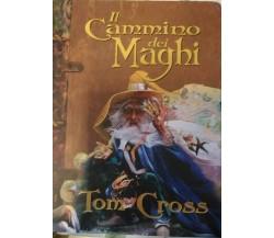 IL CAMMINO DEI MAGHI - TOM CROSS - ARMENIA EDITORE, 2002