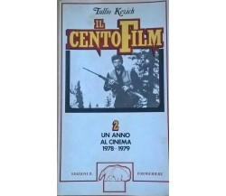 IL CENTO FILM 2 UN ANNO AL CINEMA 1978-1979 - Tullio Kezich (IL FORMICHIERE) Ca