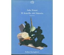 IL FRATELLO DEL LITTORIO NARRATIVA ITALIANA ADA FONZI BOLLATI BORINGHIERI 1990