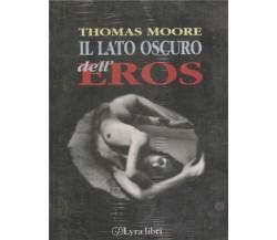 IL LATO OSCURO DELL'EROS MANUALISTICA  THOMAS MOORE LYRA LIBRI 1998.