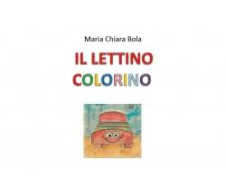 IL LETTINO COLORINO di Maria Chiara Bola,  2020,  Youcanprint