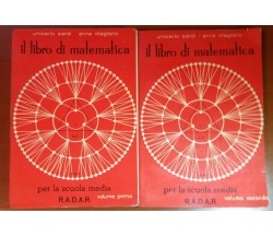IL LIBRO DI MATEMATICA VOL I-II - U. SARDI / A. VITAGLIANO - R.A.D.A.R. -1964 M