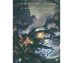 IL NONO TALISMANO FANTASCIENZA/ FANTASY LAWRENCE WATT-EVANS