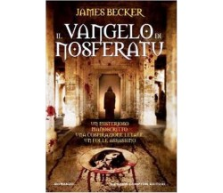 IL VANGELO DI NOSFERATU -  JAMES BECKER-NEWTON (nuovo)