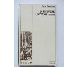 IN UN PAESE LONTANO, Racconti - Jack London Tasco SugarCo 1987 - C