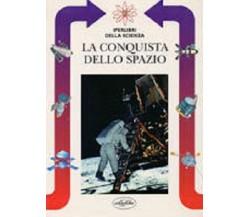 IPERLIBRI DELLA SCIENZA - LA CONQUISTA DELLO SPAZIO - PINNA 1998