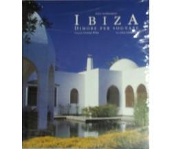 Ibiza, dimorare per sognare - Fritzi Northampton - Könemann - 2000 - G