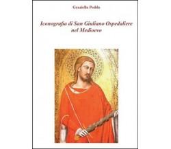 Iconografia di San Giuliano Ospedaliere nel Medioevo , di Graziella Podda -  ER
