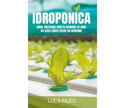 Idroponica di Luca Fazio,  2021,  Youcanprint