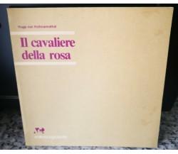 Il Cavaliere della rosa , commedia in tre atti di Hugo Von Hofmannsthal,1982-F