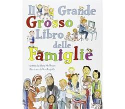 Il Grande Grosso Libro delle Famiglie - Mary Hoffman,  2020,  Lo Stampatello