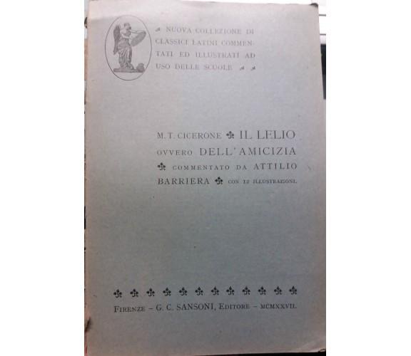 Il Lelio, ovvero dell'amicizia - M.Tullio Cicerone - G.C. Sansoni Ed. - 1927 - G