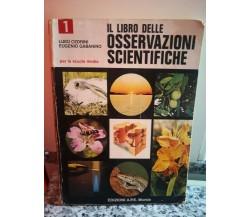 Il Libro delle osservazioni scientifiche di Cedrini E Gabanino, 1975, Mursia -F