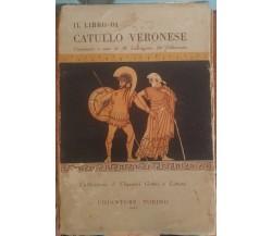 Il Libro di Catullo Veronese autografato -M. L. De Gubernatis,Chiantore, 1945 -S