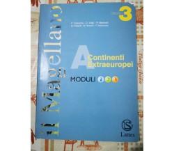 Il Magellano ,continenti exstraeuropei modulo 3 di A.a.v.v,  2004,  Lattes-F