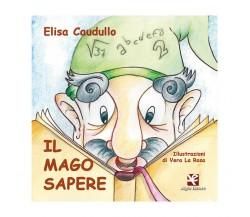Il Mago Sapere di Elisa Caudullo,  2020,  Algra Editore