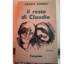 Il Resto di Claudio di Daniele Rubboli,  Carpena  1973-F