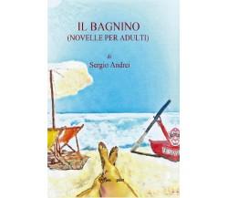 Il bagnino (novelle per adulti) di Sergio Andrei,  2020,  Youcanprint