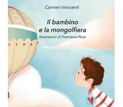Il bambino e la mongolfiera - La mamma e la mongolfiera (Innocenti, Rosa)