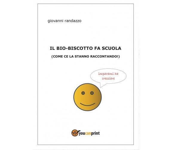 Il bio-biscotto fa scuola (come ce la stanno raccontando!)  di Giovanni Randazzo