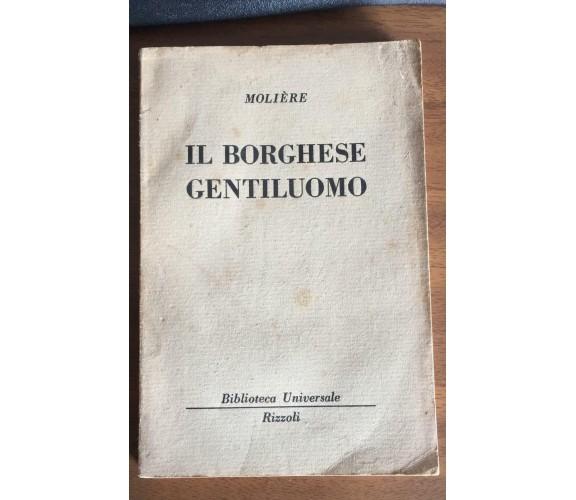 Il borghese gentiluomo - Moliére,  1954,  Rizzoli - P