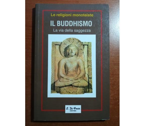 Il buddhismo - AA.VV. - Di fraia - 2001   - M