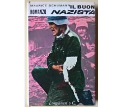 Il buon nazista - Maurice Schumann - 1964, Longanesi & C. - L