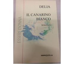 Il canarino bianco - Delia,  2001,  Gruppo Edicom