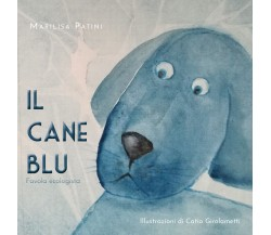 Il cane blu - Marilisa Patini,  2020,  Youcanprint