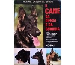 Il cane da difesa e da guardia - Fiorone Cambianica Sirtori (Hoepli) Ca