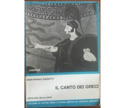 Il canto dei greci -  Gian Franco Giannotti - Loescher,1977 - A